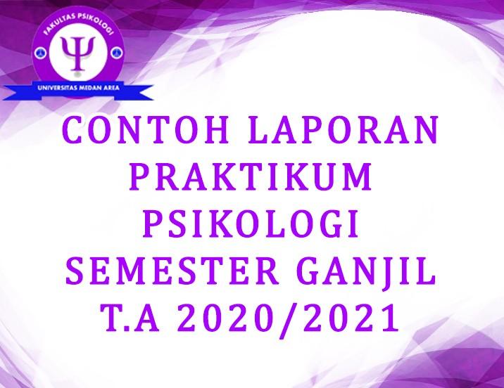 Contoh Laporan Praktikum Psikologi Semester Ganjil T A 2020 2021 Fakultas Psikologi Kampus Terbaik Di Sumut